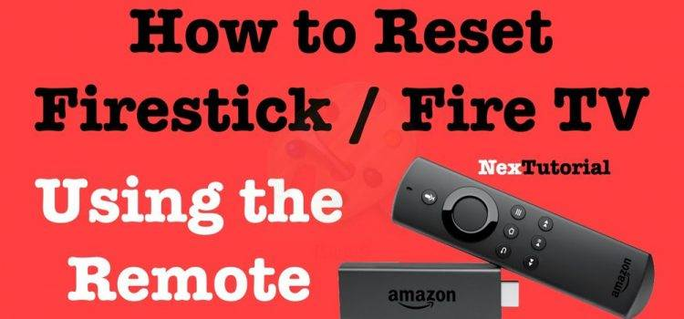How To Reset Amazon Fire Stick To Factory Settings Quickly