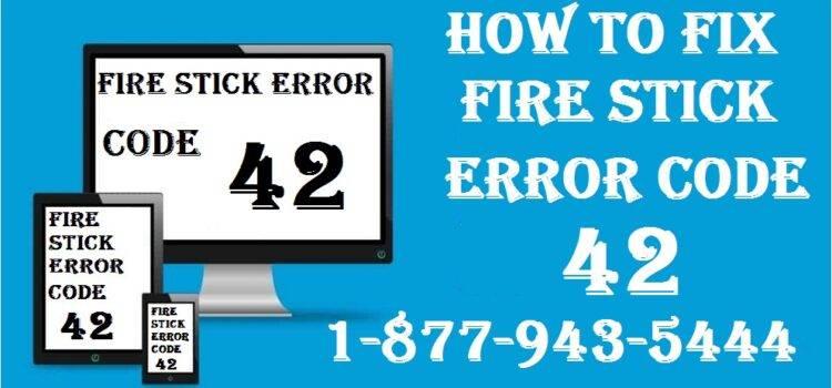 Fire Stick Error Code 42