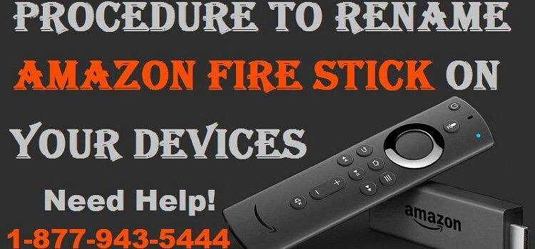 Procedure To Rename Amazon Fire Stick On Your Devices